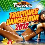 Tropiques Dancefloor 2012 Songs