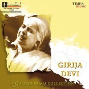 Golden Raaga Collection I - Girija Devi Songs