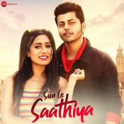 Sun Le Saathiya Songs