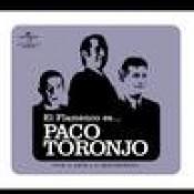 El Flamenco Es... Paco Toronjo Songs