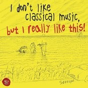 I don't like classical music, but I really like this! Songs