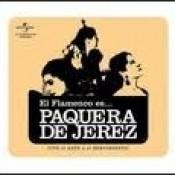El Flamenco Es... La Paquera De Jerez (e album) Songs