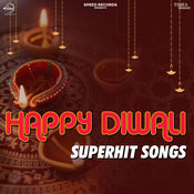 Happy Diwali Superhit Songs Song