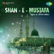 Shan-e-mustafa (muslim Devotional)  Songs