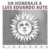Giralunas, Un Homenaje a L.E.Aute Songs