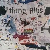 Thing Flips Songs