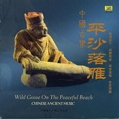 Ancient Chinese Music: Wild Geese Descending On A Sandy Beach Songs