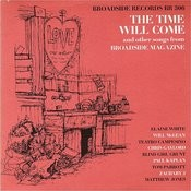 Broadside Ballads, Vol.4: The Time Will Come, And Other Songs From Broadside Magazine Songs