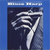 Blues Harp: An Instruction Method For Playing The Blues Harmonica Songs