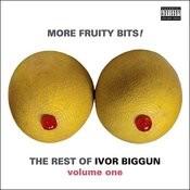 More Fruity Bits! The Rest of Ivor Biggun Volume 1 Songs