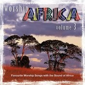 Worship Africa Volume 3 Songs