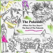 Where Not Very Smart?: The Best Of The Pukeoids Songs
