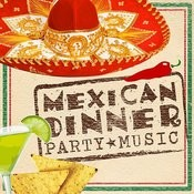 Mexican Dinner Party Music Songs