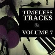 Timeless Tracks Vol. 7 Songs