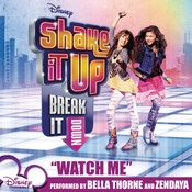 Watch Me (featuring Bella Thorne and Zendaya) Songs