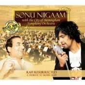 Rafi Resurrected - Sonu Nigam And Cbso Cd 1 Songs