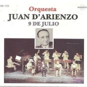 Orquesta Juan D' Arienzo - 9 De Julio Songs