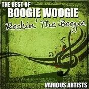 The Best Of Boogie Woogie - Rockin' The Boogie Songs