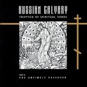 Russian Calvary. The Untimely Passover Songs