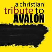 A Christian Tribute To Avalon Songs