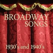 Broadway Songs - 1930s And 1940s Music Songs