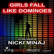 Girls Fall Like Dominoes (Clean) (In The Style Of Nicky Minaj) Song