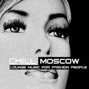 Chill Moscow(Chill,Lounge&Deephouse) Songs