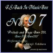 Bach In Musical Box 97 / Prelude And Fuga Bwv 531-533 Songs