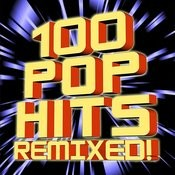 100 Pop Hits Remixed! Songs
