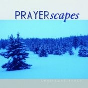 Prayerscapes - Christmas Peace Songs