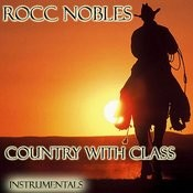 Rocc Nobles - Country With Class - Instrumentals Songs