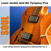 Louis Jordan And His Tympany Five Selected Hits Vol. 2 Songs