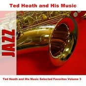 Ted Heath And His Music Selected Favorites, Vol. 3 Songs