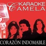 Karaoke Camela Corazon Indomable Playback Songs