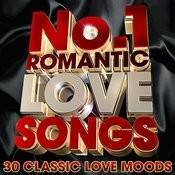 No.1 Romantic Love Songs - 30 Classic Love Moods Songs