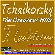 Tchaikovsky - The Greatest Hits Songs