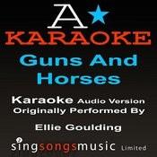 Guns And Horses (Originally Performed By Ellie Goulding ) {Audio Karaoke Version} Songs
