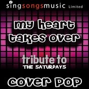 My Heart Takes Over (Tribute To The Saturdays) [Cover Version] Song