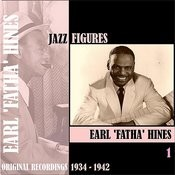 Jazz Figures / Earl 'fatha' Hines, Volume 1 (1934-1942) Songs