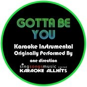Gotta Be You (Originally Performed By One Direction) [Instrumental Audio Version] Songs