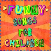 Funny Songs For Children Songs