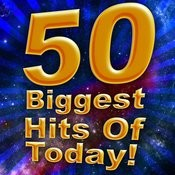 50 Biggest Hits Of Today! Songs
