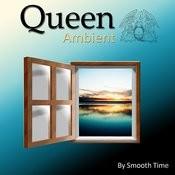 Queen Ambient Songs