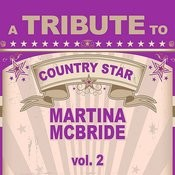 A Tribute To Country Star Martina Mcbride, Vol. 2 Songs