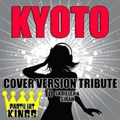 Kyoto (Cover Version Tribute To Skrillex & Sirah) Songs