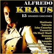 Alfredo Kraus. 15 Grandes Canciones Songs