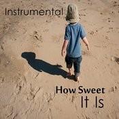How Sweet It Is: Fun Instrumental Music Songs