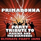 Primadonna (Party Tribute To Marina And The Diamonds) Songs
