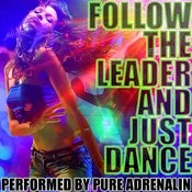 Follow The Leader And Just Dance Songs