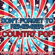 Don't Forget To Remember: Country Pop Songs